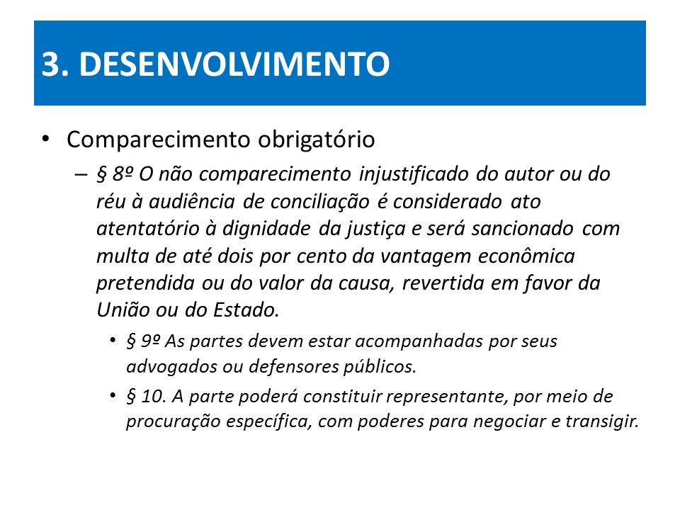 3. DESENVOLVIMENTO Comparecimento obrigatório