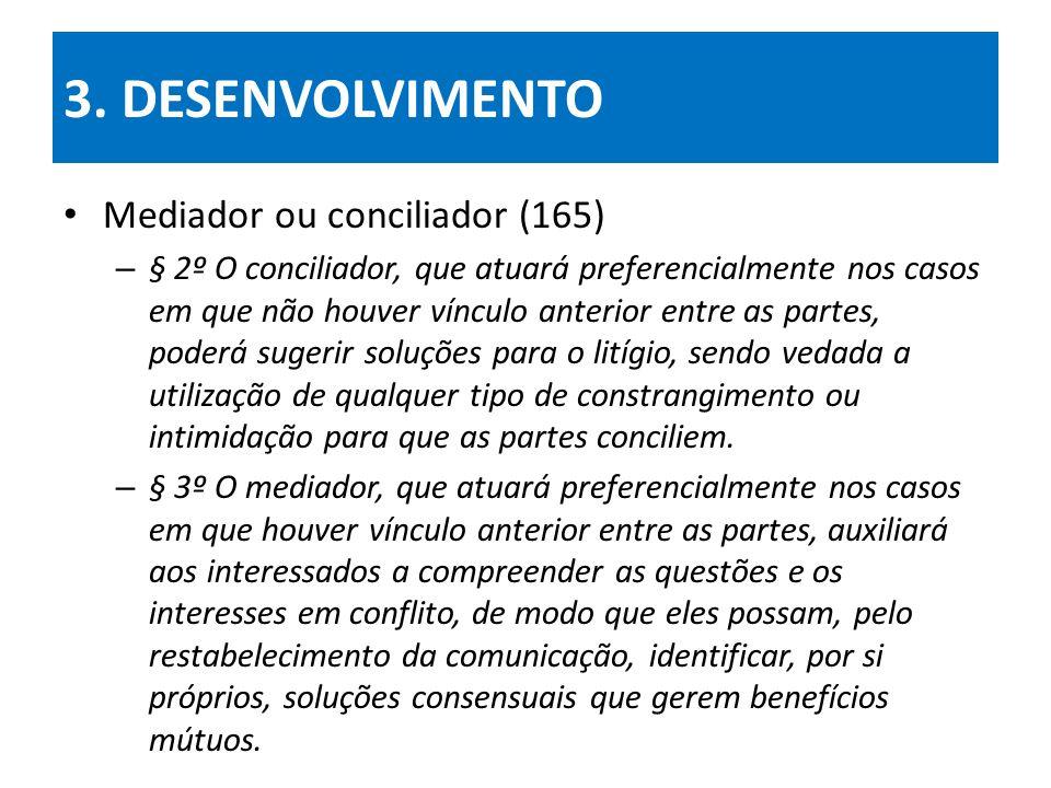 3. DESENVOLVIMENTO Mediador ou conciliador (165)