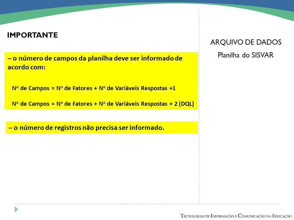 – o número de campos da planilha deve ser informado de acordo com: