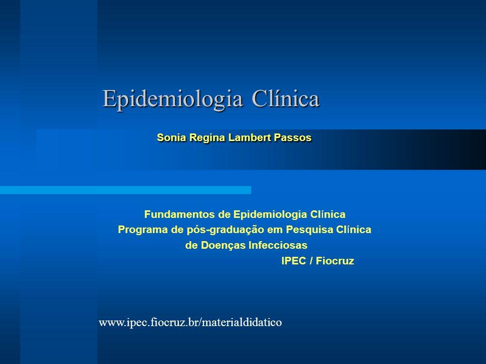 Epidemiologia Clínica Sonia Regina Lambert Passos