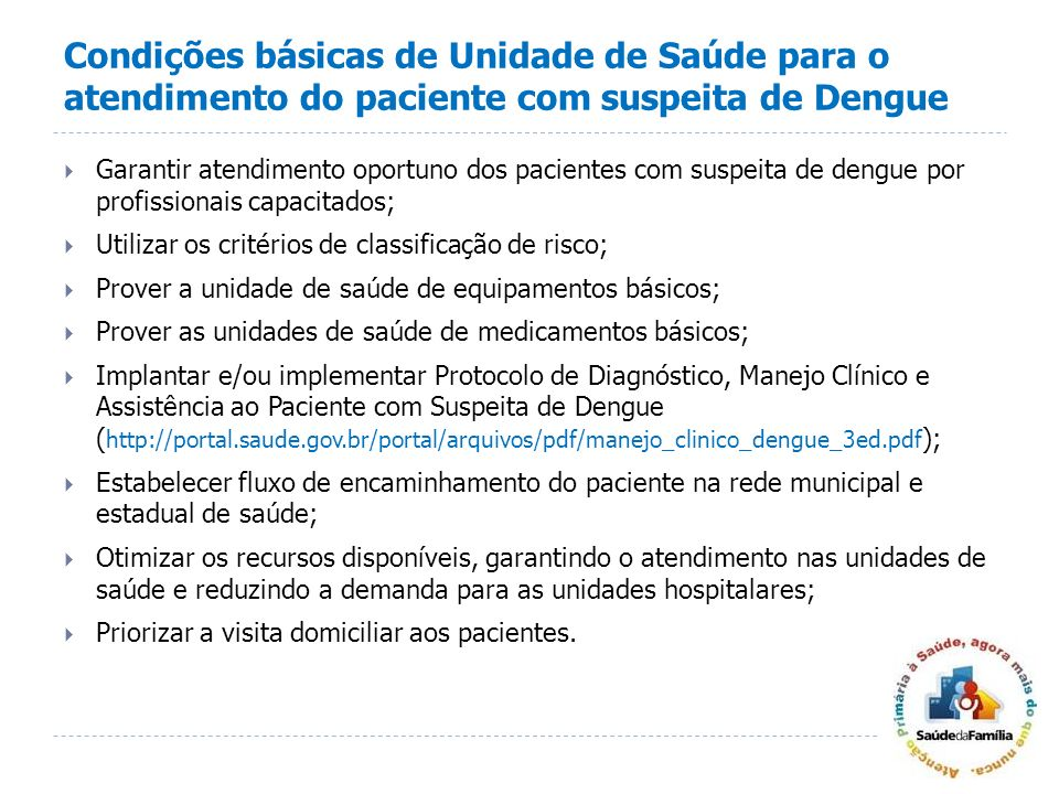Condições básicas de Unidade de Saúde para o atendimento do paciente com suspeita de Dengue