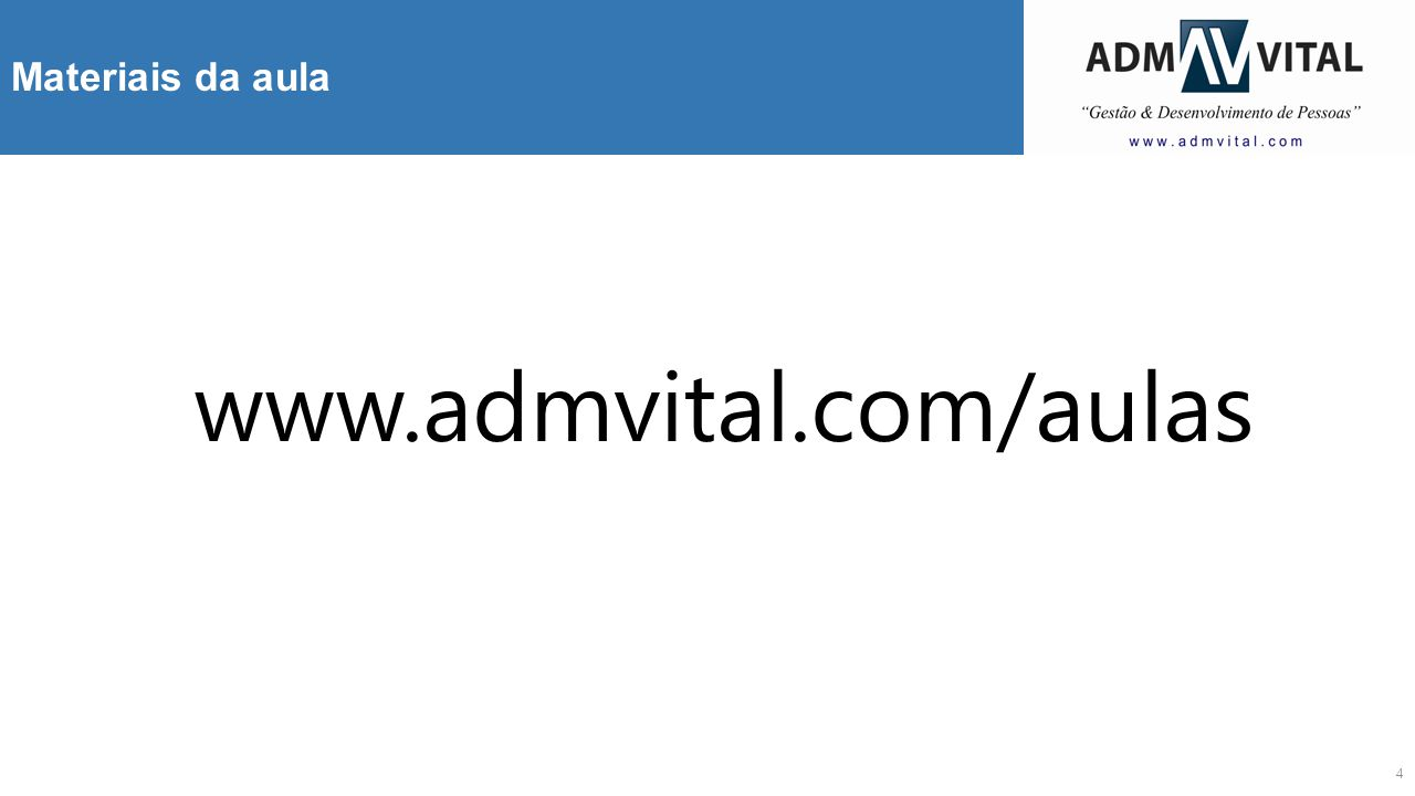 Materiais da aula www.admvital.com/aulas