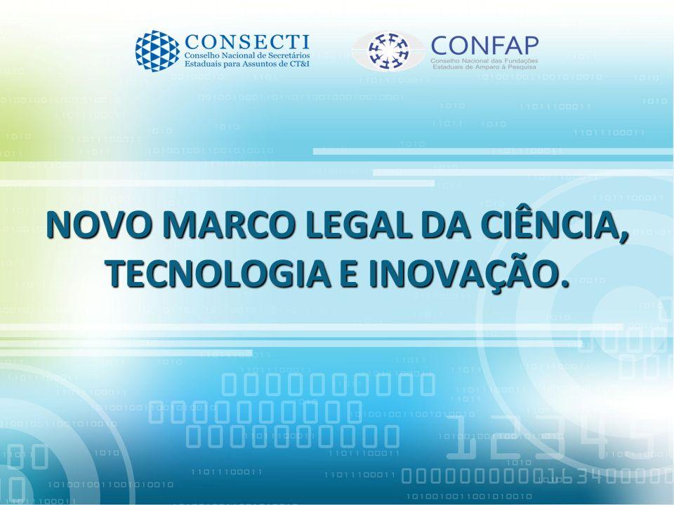 NOVO MARCO LEGAL DA CIÊNCIA, TECNOLOGIA E INOVAÇÃO.