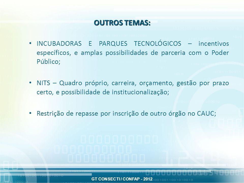OUTROS TEMAS:INCUBADORAS E PARQUES TECNOLÓGICOS – incentivos específicos, e amplas possibilidades de parceria com o Poder Público;