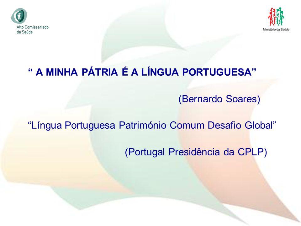 A MINHA PÁTRIA É A LÍNGUA PORTUGUESA