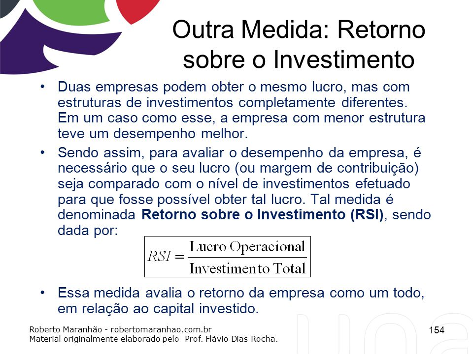 Outra Medida: Retorno sobre o Investimento