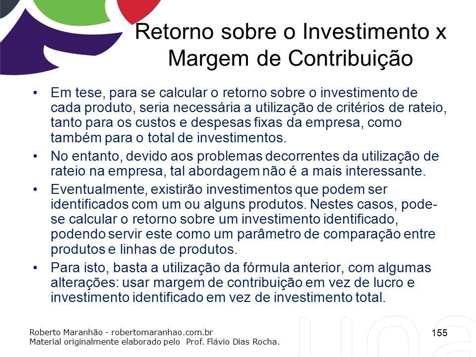 Retorno sobre o Investimento x Margem de Contribuição