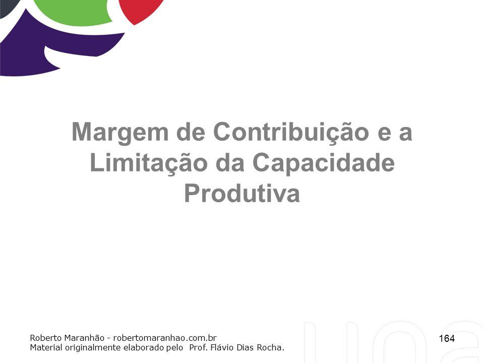 Margem de Contribuição e a Limitação da Capacidade Produtiva