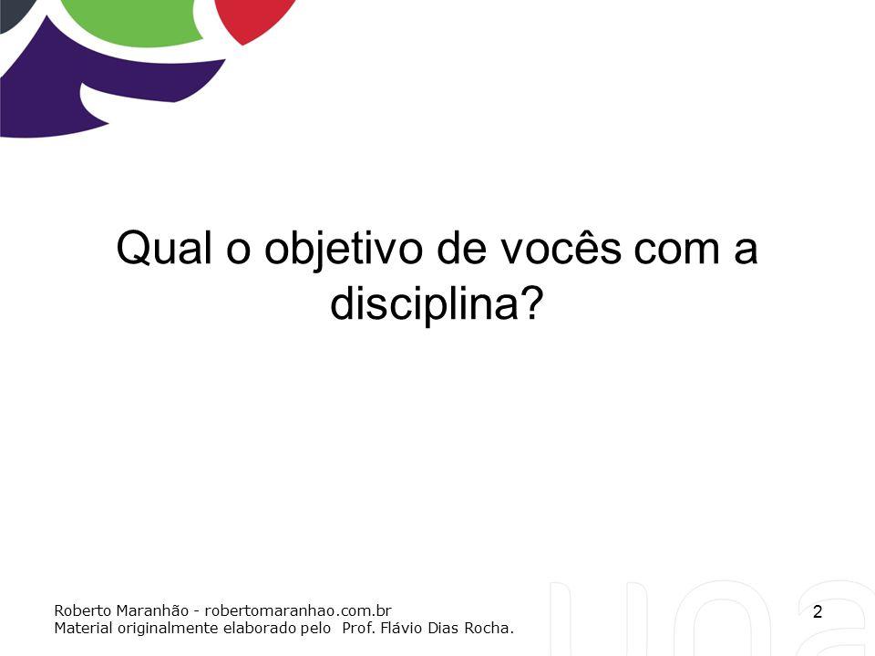 Qual o objetivo de vocês com a disciplina