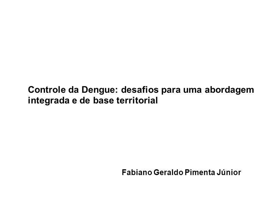 Controle da Dengue: desafios para uma abordagem integrada e de base territorial