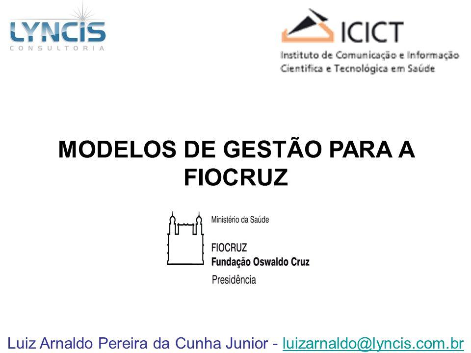 MODELOS DE GESTÃO PARA A FIOCRUZ