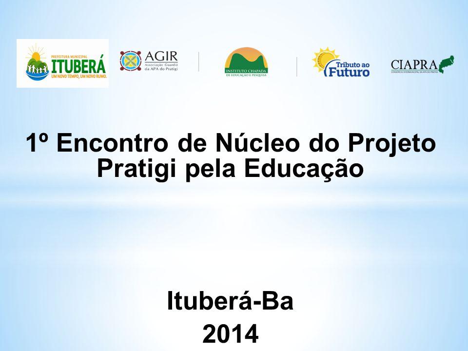 1º Encontro de Núcleo do Projeto Pratigi pela Educação