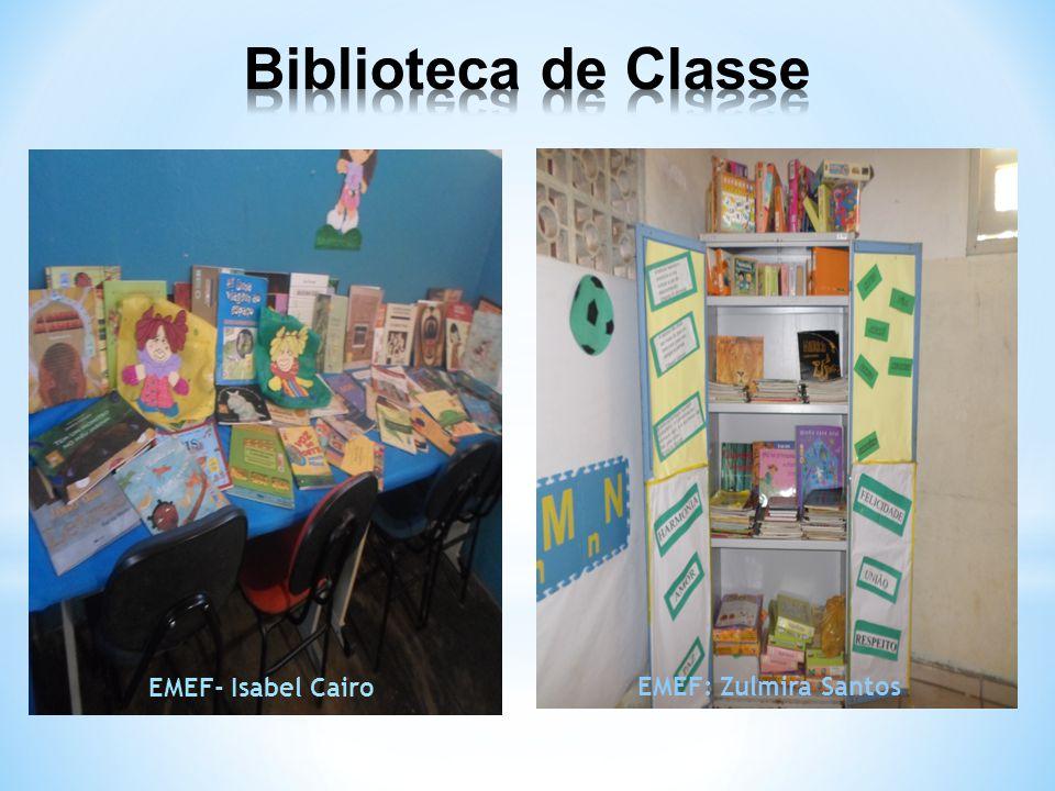 Biblioteca de Classe EMEF- Bernardo Galvão EMEF- Isabel Cairo