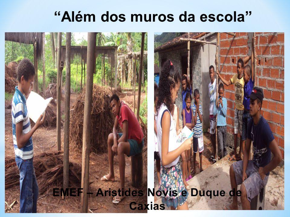 Além dos muros da escola EMEF – Aristides Novis e Duque de Caxias