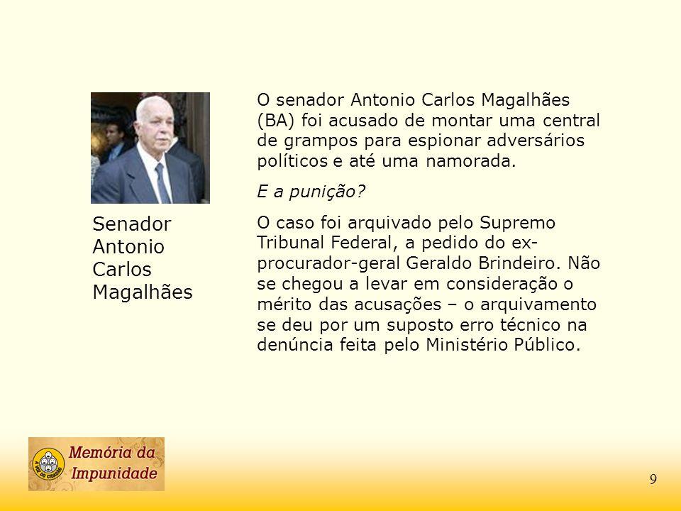 Senador Antonio Carlos Magalhães