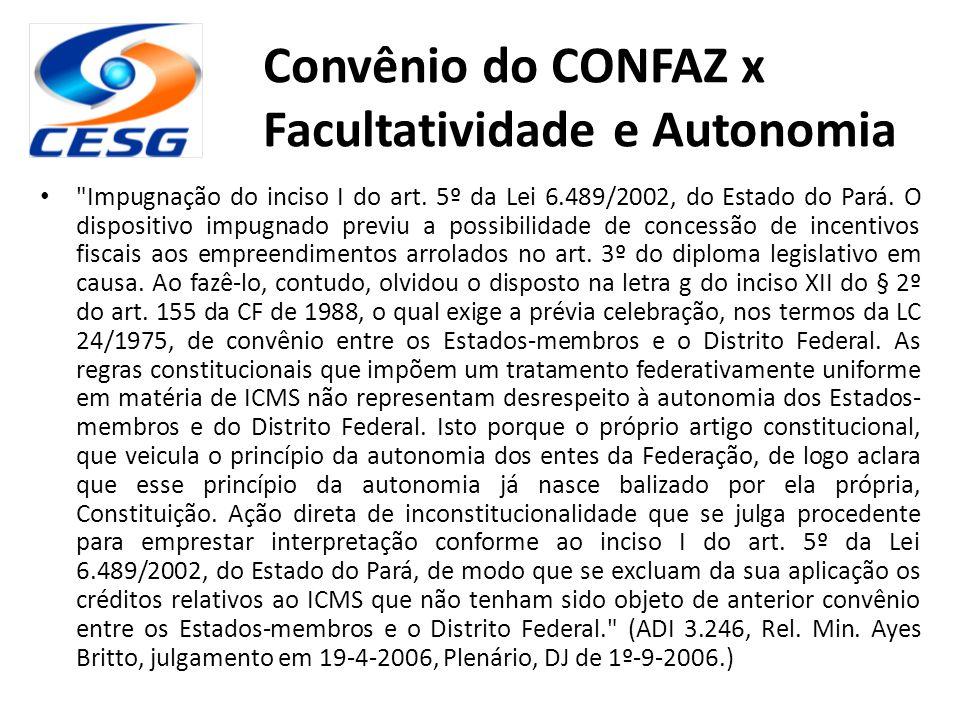 Convênio do CONFAZ x Facultatividade e Autonomia