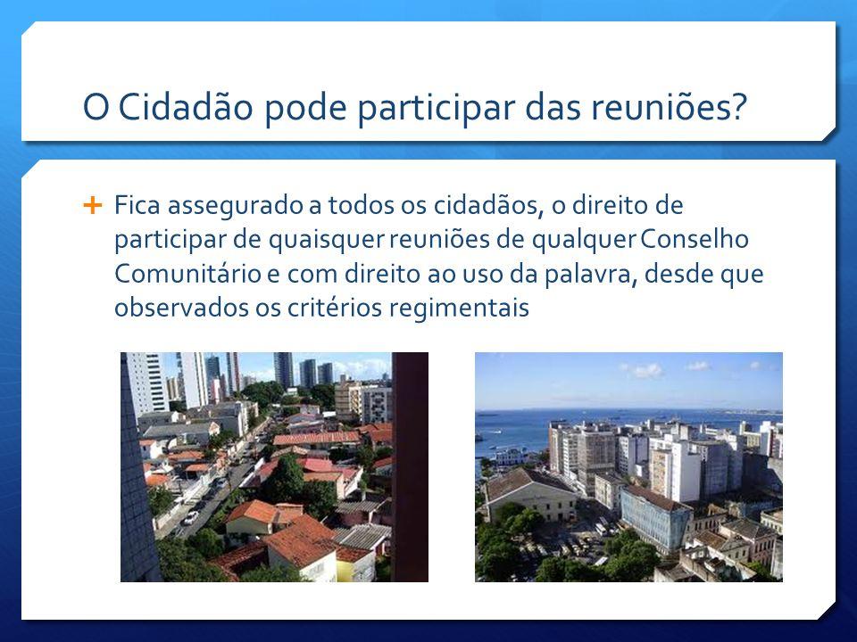 O Cidadão pode participar das reuniões