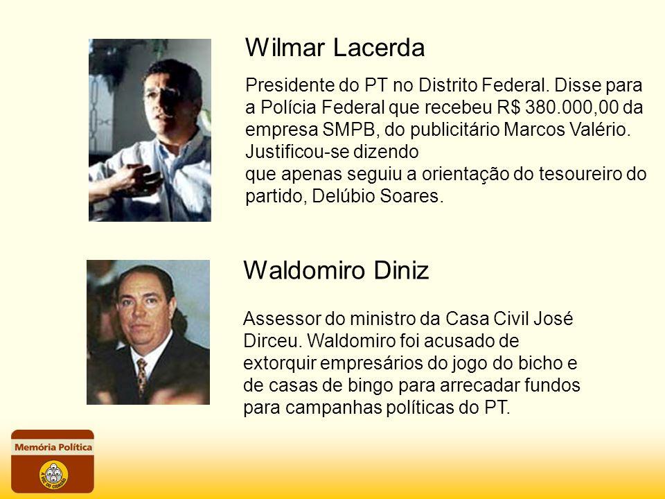 Wilmar Lacerda Waldomiro Diniz