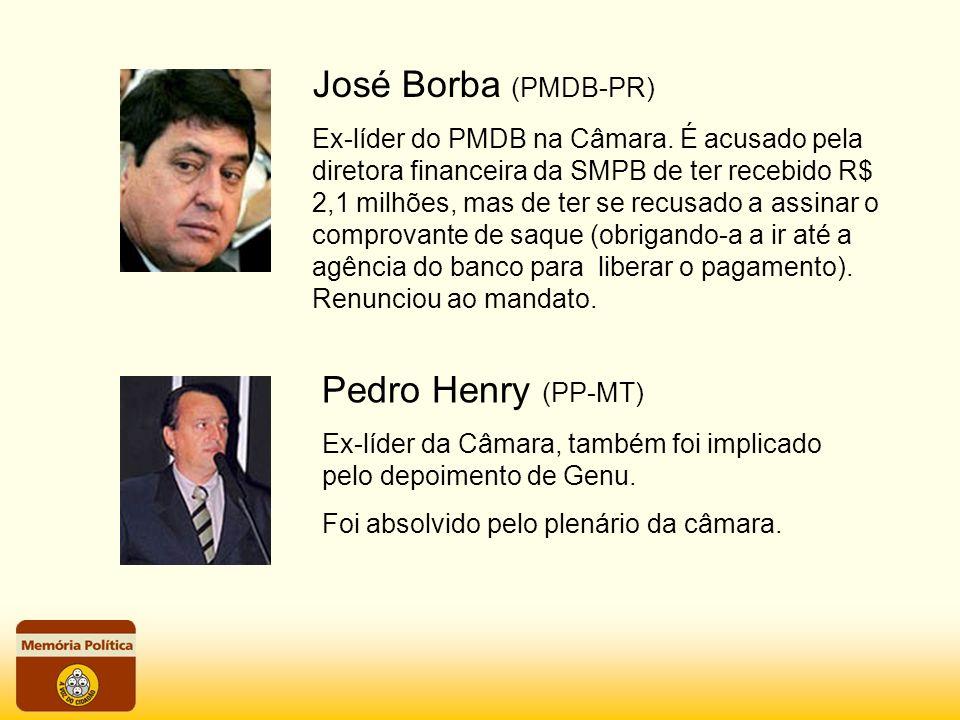 José Borba (PMDB-PR) Pedro Henry (PP-MT)