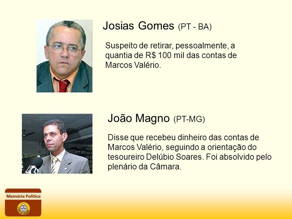 Josias Gomes (PT - BA) João Magno (PT-MG)