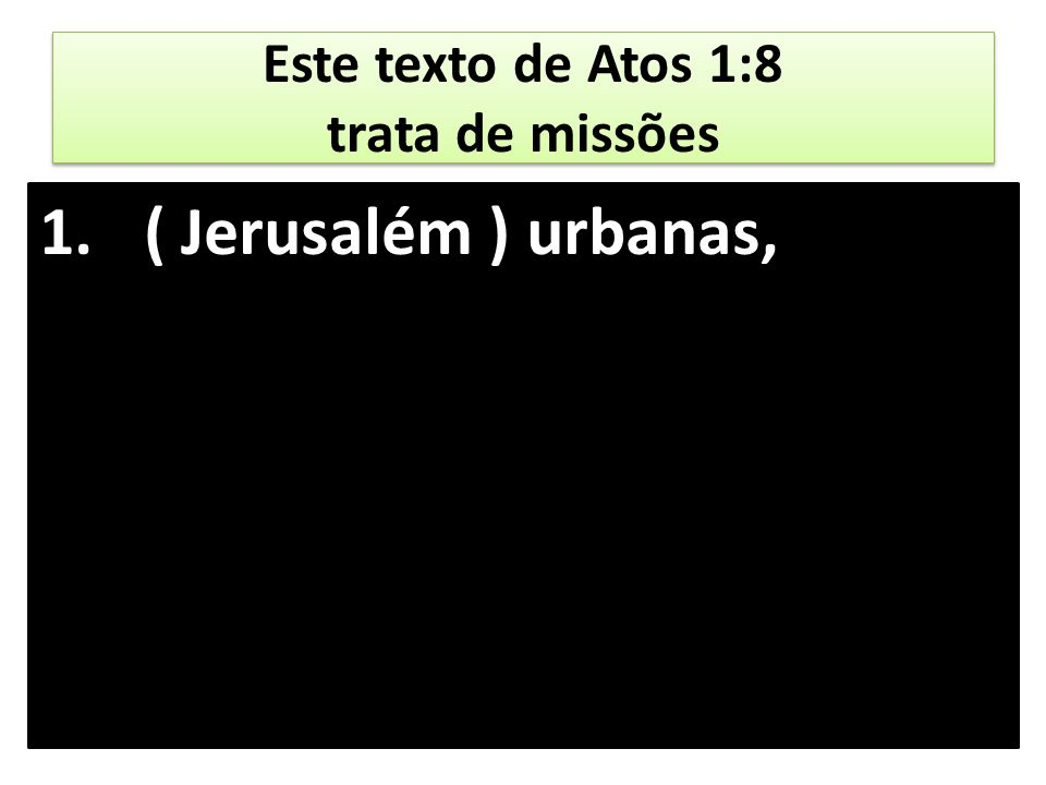 Este texto de Atos 1:8 trata de missões