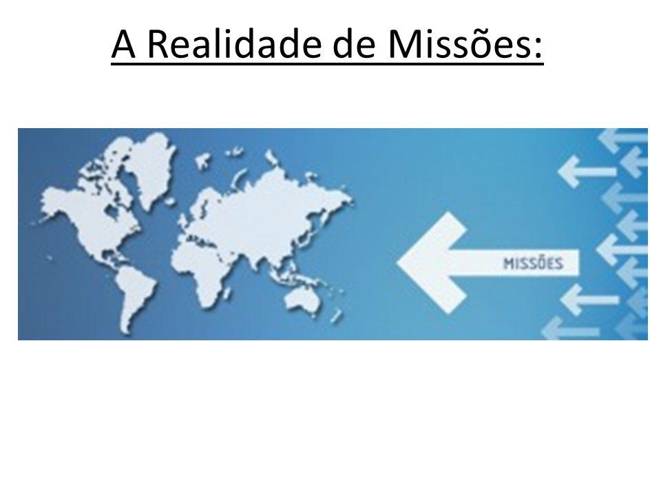 A Realidade de Missões: