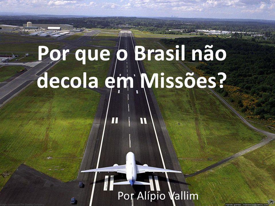 Por que o Brasil não decola em Missões