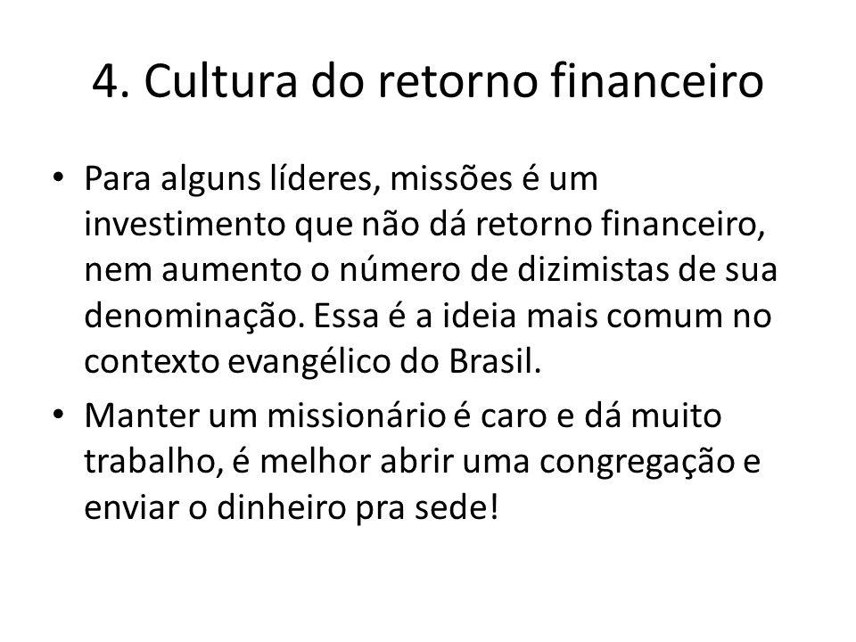 4. Cultura do retorno financeiro