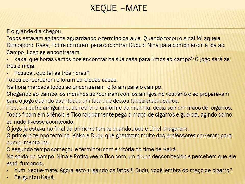 XEQUE –MATE E o grande dia chegou.