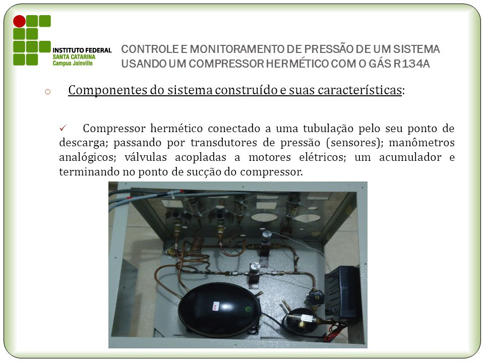 Componentes do sistema construído e suas características: