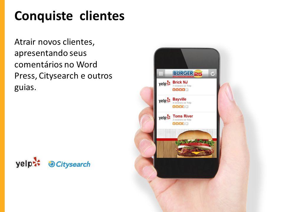 Conquiste clientes Atrair novos clientes, apresentando seus comentários no Word Press, Citysearch e outros guias.
