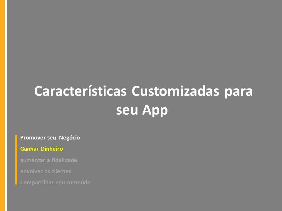 Características Customizadas para seu App