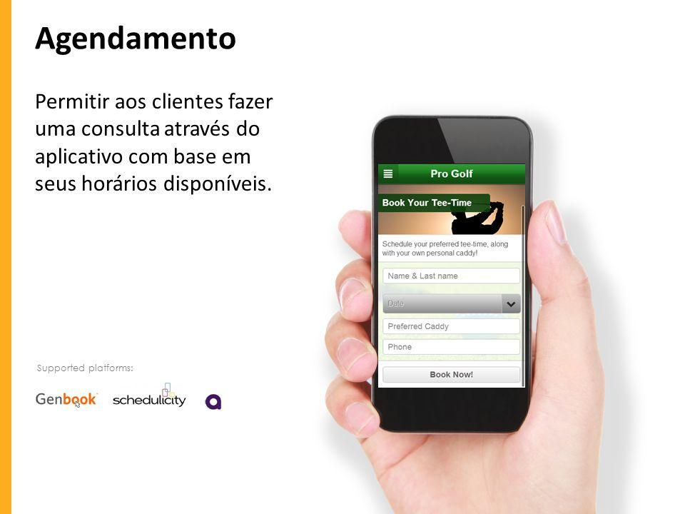Agendamento Permitir aos clientes fazer uma consulta através do aplicativo com base em seus horários disponíveis.