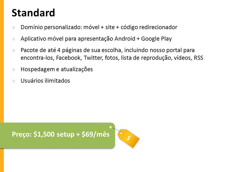 Standard Preço: $1,500 setup + $69/mês