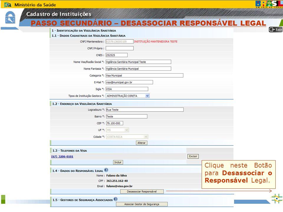 PASSO SECUNDÁRIO – DESASSOCIAR RESPONSÁVEL LEGAL