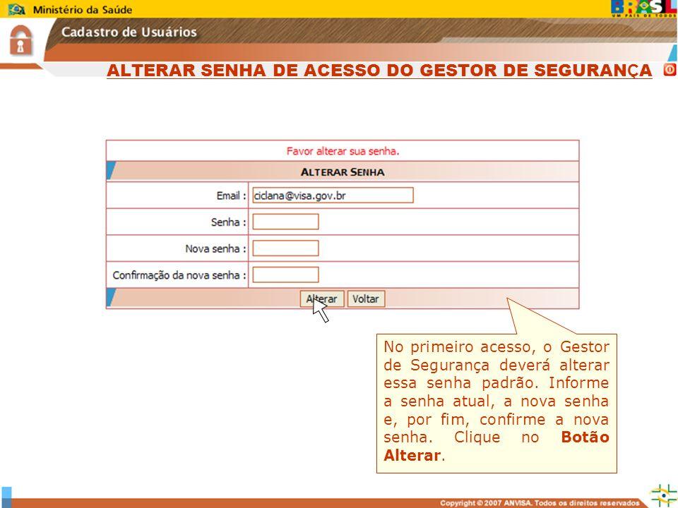 ALTERAR SENHA DE ACESSO DO GESTOR DE SEGURANÇA