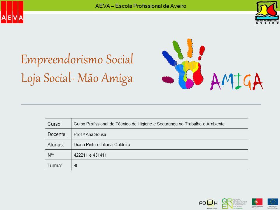 AMIGA Empreendorismo Social Loja Social- Mão Amiga