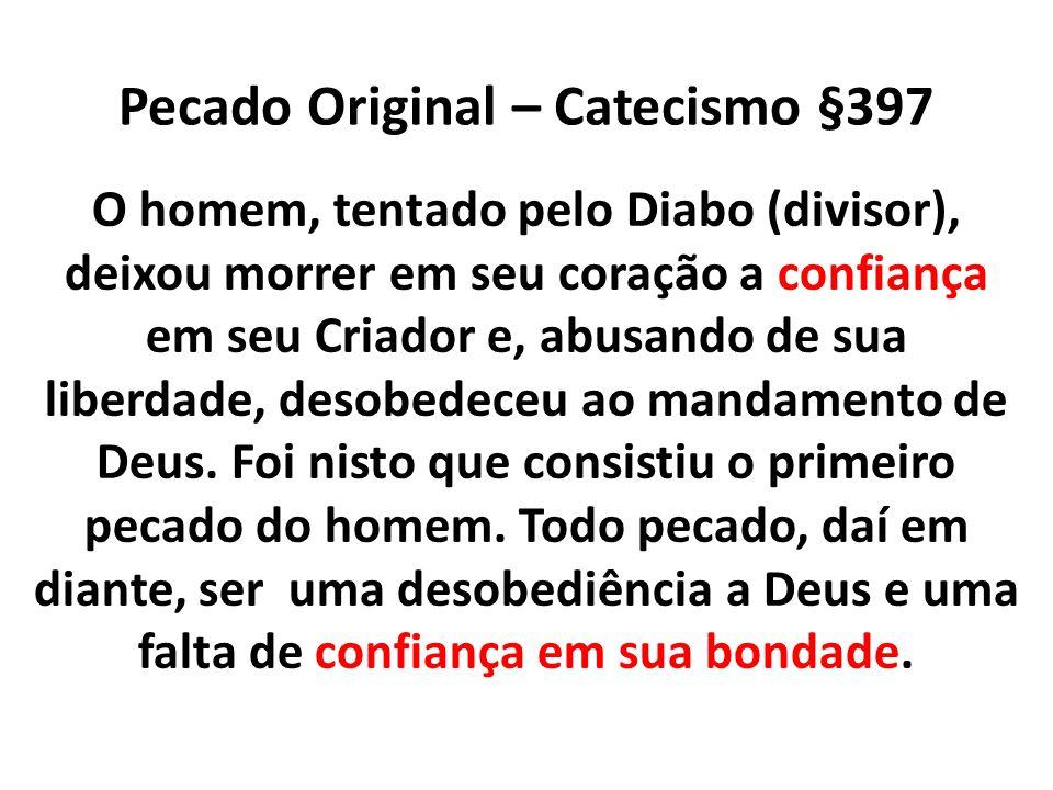 Pecado Original – Catecismo §397