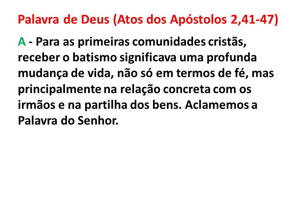 Palavra de Deus (Atos dos Apóstolos 2,41-47)