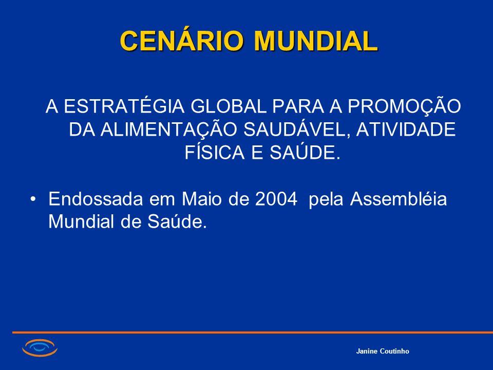 CENÁRIO MUNDIAL A ESTRATÉGIA GLOBAL PARA A PROMOÇÃO DA ALIMENTAÇÃO SAUDÁVEL, ATIVIDADE FÍSICA E SAÚDE.