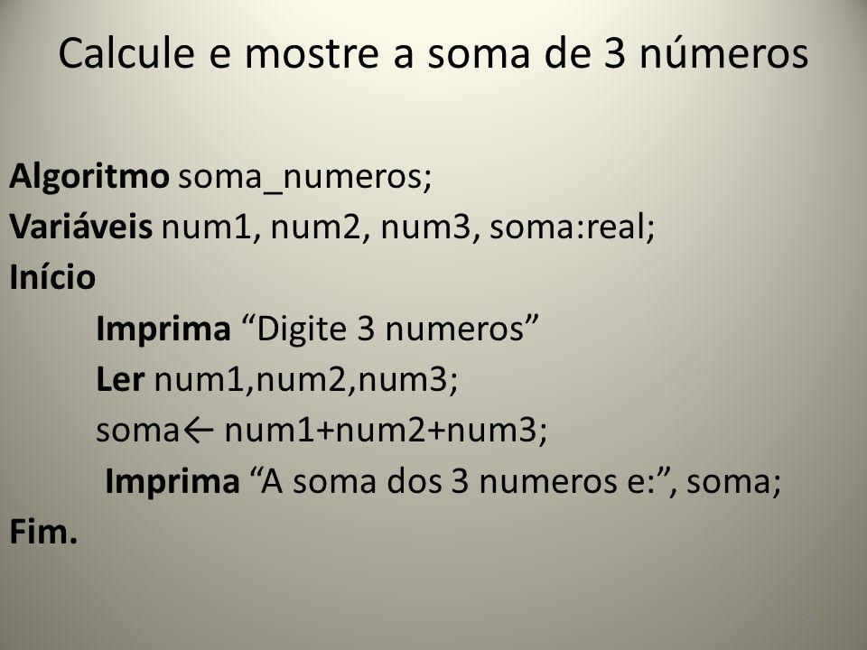 Calcule e mostre a soma de 3 números