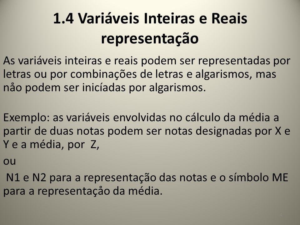1.4 Variáveis Inteiras e Reais representação
