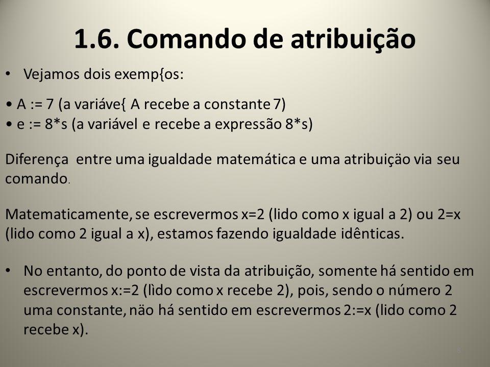 1.6. Comando de atribuição Vejamos dois exemp{os:
