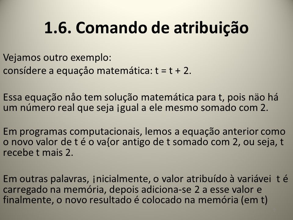 1.6. Comando de atribuição Vejamos outro exemplo: