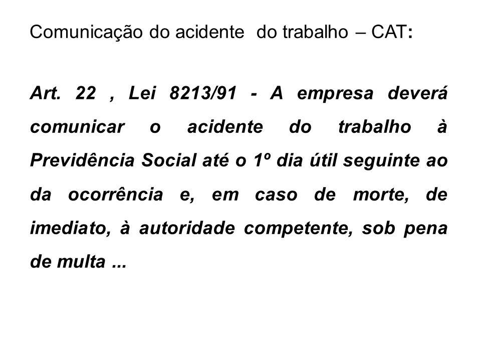 Comunicação do acidente do trabalho – CAT: