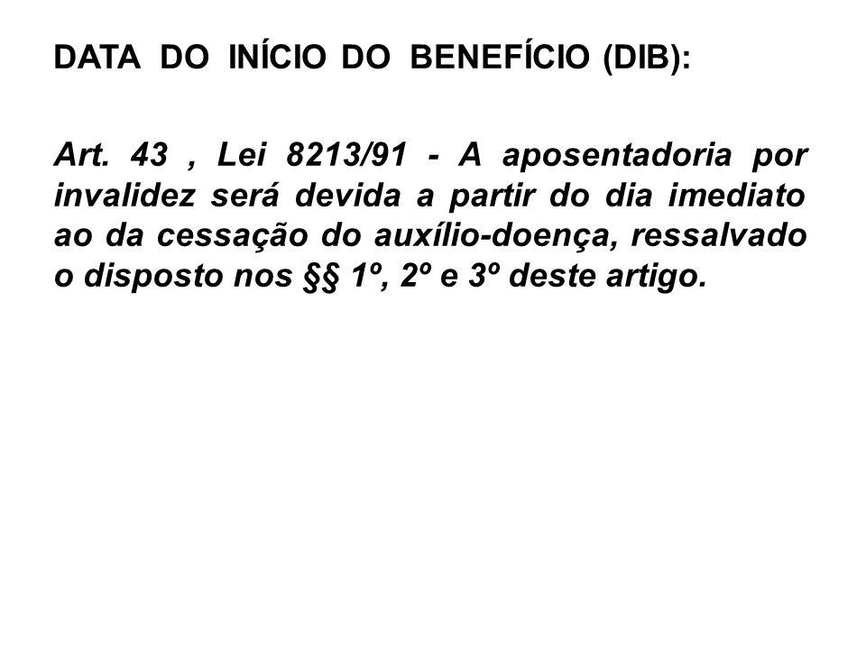 DATA DO INÍCIO DO BENEFÍCIO (DIB):