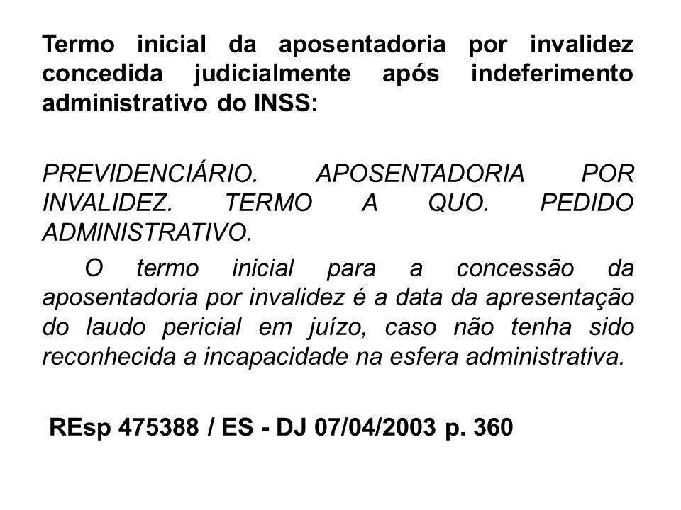 Termo inicial da aposentadoria por invalidez concedida judicialmente após indeferimento administrativo do INSS: