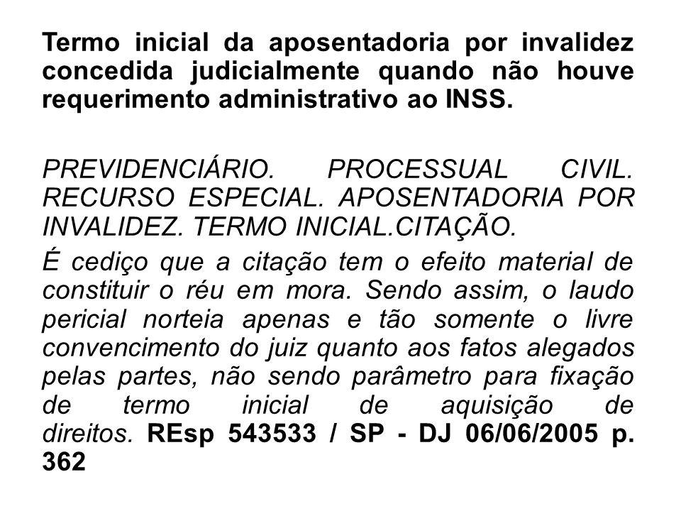 Termo inicial da aposentadoria por invalidez concedida judicialmente quando não houve requerimento administrativo ao INSS.
