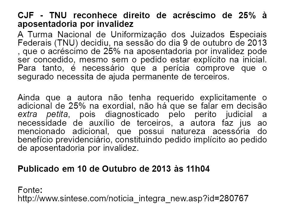 CJF - TNU reconhece direito de acréscimo de 25% à aposentadoria por invalidez
