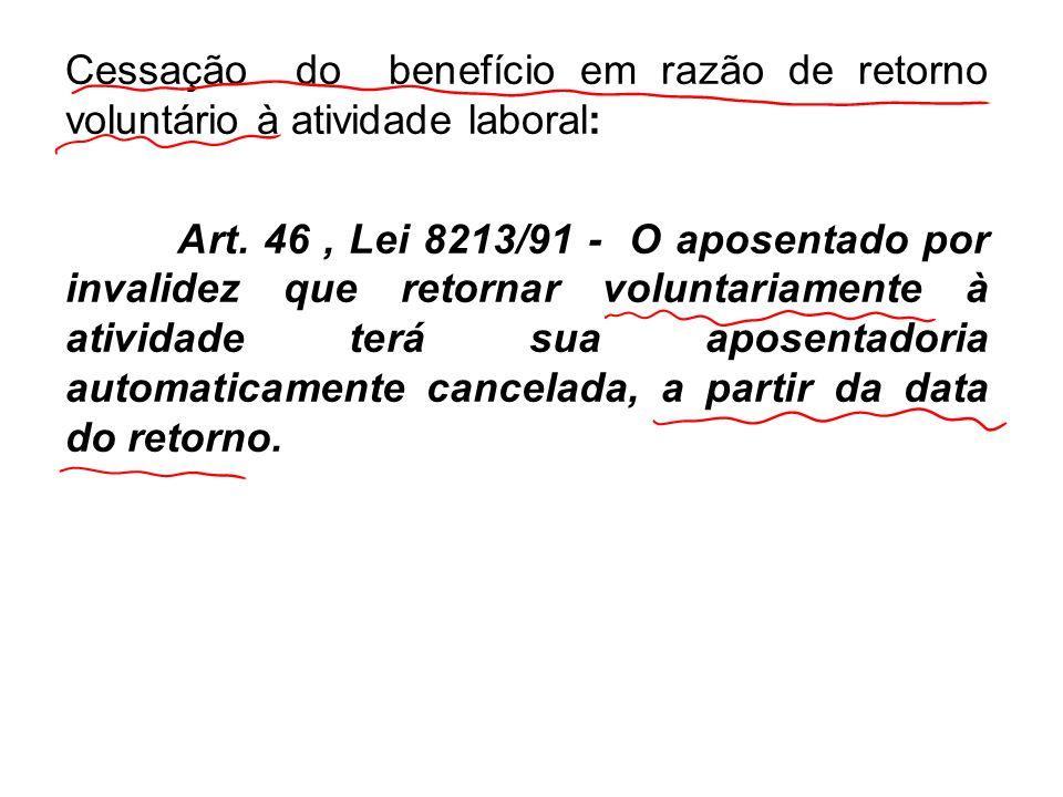 Cessação do benefício em razão de retorno voluntário à atividade laboral: